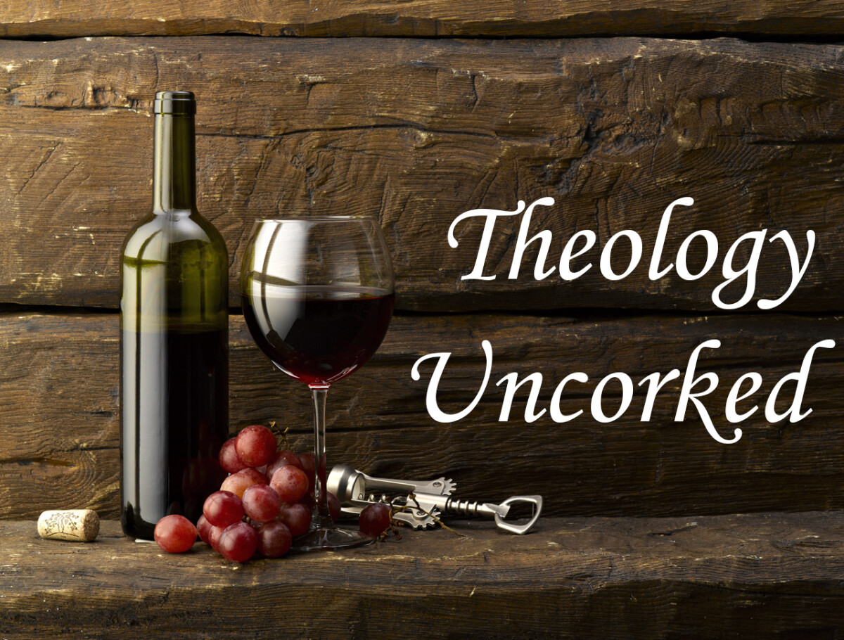 Theology Uncorked