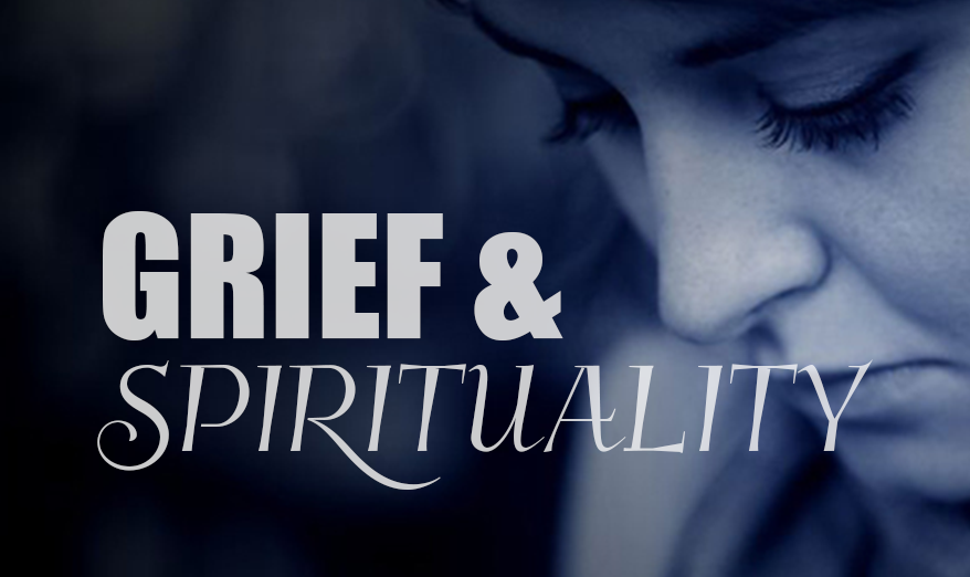 Grief and Spirituality Series