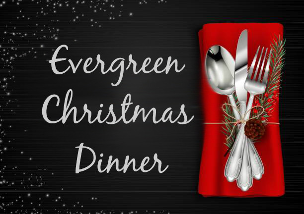 Evergreen Christmas Dinner