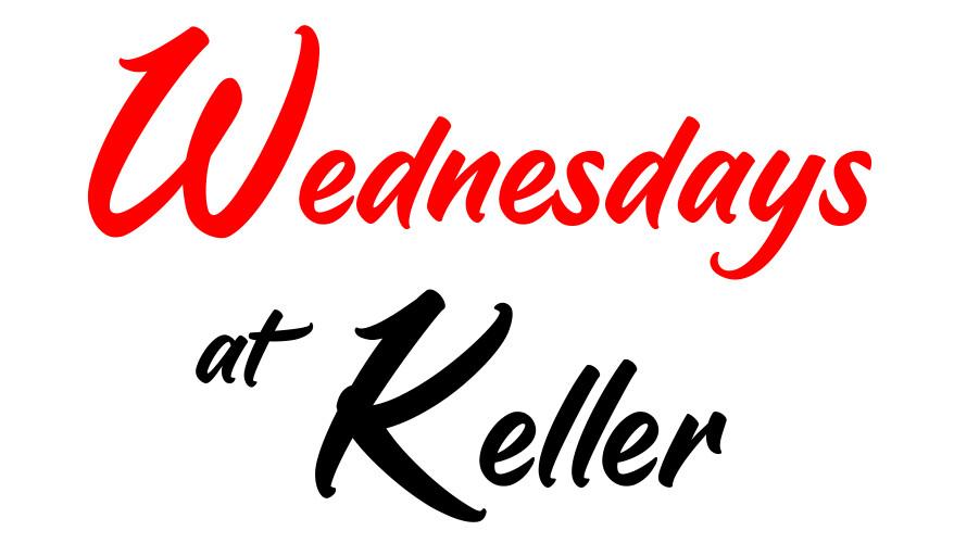 Wednesdays at Keller